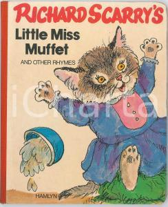 1983 RICHARD SCARRY Little Miss Muffet and other rhymes - Ed. HAMLYN